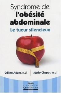 Syndrome de l'obésité abdominale - Le tueur silencieux