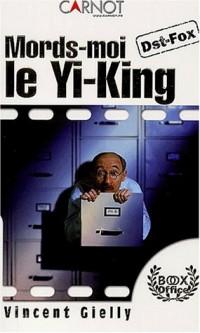 Mords-moi le Yi-king