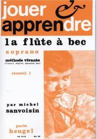 Sanvoisin : Jouer & Apprendre la Flte a Bec Soprano Volume 1