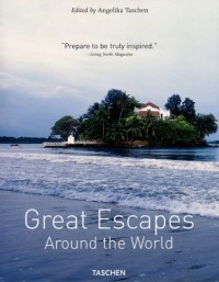 Great Escapes Around the World: Europe - Africa - Asia - South America - North America