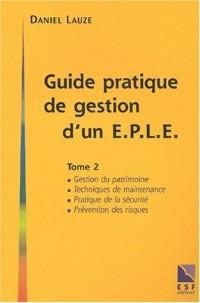 Guide pratique de gestion d'un établissement public local d'enseignement (EPLE). Tome 2