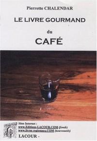 Le livre gourmand du café
