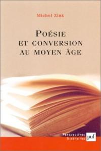 Poésie et conversion au Moyen Age