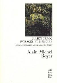 Julien Gracq. Paysages et mémoire