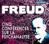 Cinq Conférences sur la psychanalyse livre audio