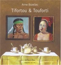Tifortou & Touforti