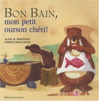 Bon Bain mon petit ourson chéri