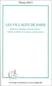 Les villages de Paris : Belleville, Charonne, Auteuil et Passy : mythes et réalités d'un espace communautaire
