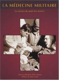 La médecine militaire : Le service de santé des armées