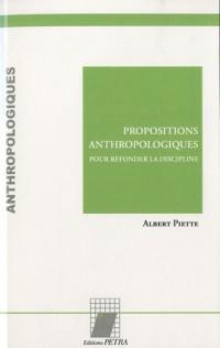 Propositions anthropologiques : Pour refonder la discipline