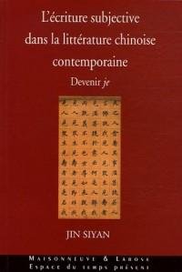 L'écriture subjective dans la littérature chinoise contemporaine : Devenir je