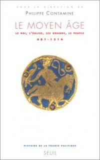 Le Moyen Age : Le roi, l'Eglise, les grands, le peuple