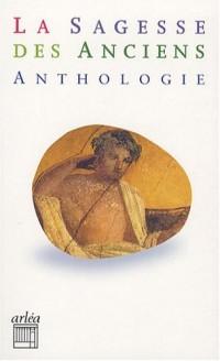 La sagesse des anciens : Anthologie d'auteurs grecs et latins