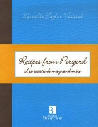 Recipes from Perigord : Les recettes de ma grand-mère, édition bilingue français-anglais
