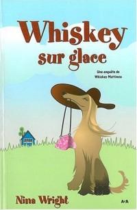 Whiskey sur glace : Une enquête de Whiskey Mattimoe
