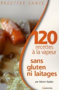 120 recettes sans gluten ni laitage