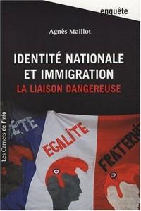 Identité nationale et immigration : La liaison dangereuse