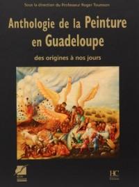 Anthologie de la peinture en Guadeloupe des origines à nos jours