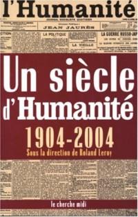Un siècle d'Humanité, 1904-2004