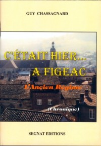 C'était hier à Figeac (2) - L'Ancien Régime