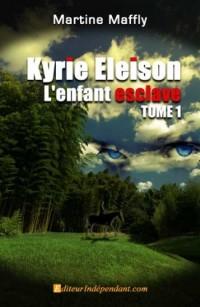 Kyrie Eleison, l'Enfant Esclave Tome 1