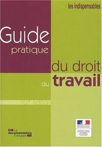 Guide pratique du droit du travail - 10 ème édition