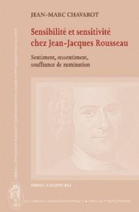 Sensibilite et Sensitivite Chez Jean-Jacques Rousseau