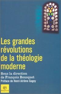 Les Grandes révolutions de la théologie moderne