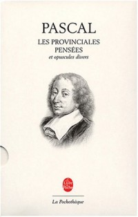Les Provinciales - Pensées - et autres opuscules philosophiques