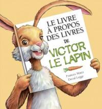 Le livre à propos des livres de Victor le lapin