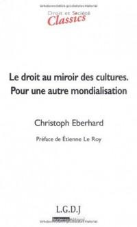Le droit au miroir des cultures. Pour une autre mondialisation