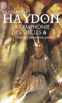 La symphonie des siecles - 6 - destiny, deuxieme partie