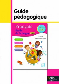 Français CE2 Etude de la langue : Guide pédagogique, programmes 2008