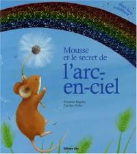 Mousse et le secret de l'arc-en-ciel ( périmé )