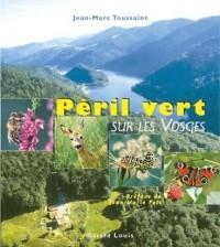 Péril vert sur les Vosges