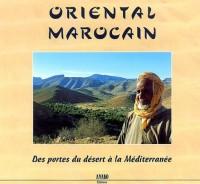 Oriental marocain : Des portes du désert à la Méditérranée