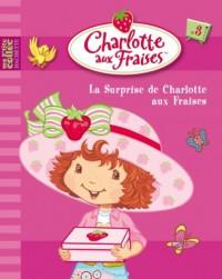 Charlotte aux Fraises, Tome 3 : La Surprise de Charlotte aux Fraises