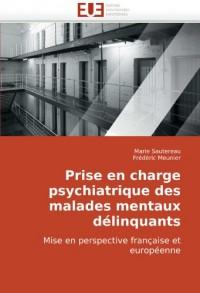 Prise en charge psychiatrique des malades mentaux délinquants: Mise en perspective française et européenne