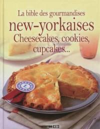 La bible des gourmandises new-yorkaises : Cheesecakes, cookies, cupcakes