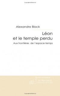 Léon et le temple perdu: Aux frontières de l'espace-temps