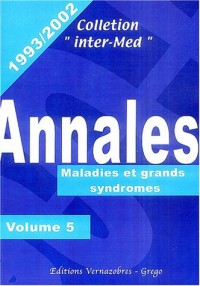 Annales 1993-2002 : Volume 5, Maladies et grands syndromes