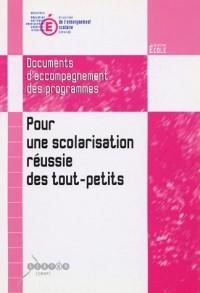 Pour une scolarisation réussie des tout-petits : Document d'accompagnement des programmes