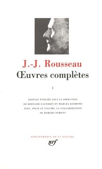 Rousseau : Oeuvres complètes, tome 1