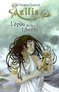 Azilis, Tome 1 : L'épée de la liberté