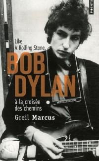 Bob Dylan à la croisée des chemins. Like a RollingStone