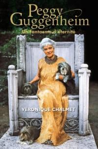 Peggy Guggenheim : Un fantasme d'éternité