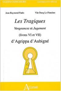 Les Tragiques (Livres VI et VII) : Vengeances et Jugement