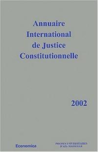Annuaire International de Justice Constitutionnelle XVIII : Edition 2002