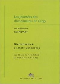 Dictionnaires et mots voyageurs : Les 40 ans du Petit Robert, de Paul Robert à Alain Rey - Les Journées des dictionnaires de Cergy