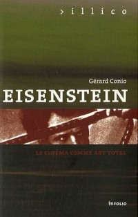 Eisenstein : Le cinéma comme art total